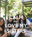 KEEP CALM AND LOVE MY SISTERS - Personalised Poster large