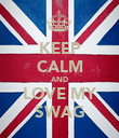 KEEP CALM AND LOVE MY SWAG - Personalised Poster large