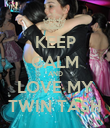 KEEP CALM AND LOVE MY TWIN TASH - Personalised Poster large