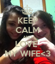 KEEP CALM AND LOVE  MY WIFE<3 - Personalised Poster large