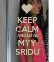 KEEP CALM AND LOVE MYY SRIDU - Personalised Poster large