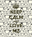 KEEP CALM AND LOVE MZ - Personalised Poster large