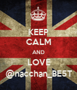 KEEP CALM AND LOVE @nacchan_BE5T - Personalised Poster large