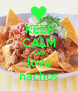KEEP CALM AND love nachos - Personalised Poster large