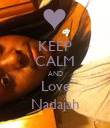 KEEP CALM AND Love Nadajah - Personalised Poster large