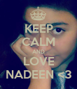 KEEP CALM AND LOVE NADEEN <3 - Personalised Poster large