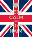 KEEP CALM AND LOVE NAIM - Personalised Poster large