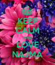 KEEP CALM AND LOVE NAJMA - Personalised Poster large