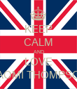 KEEP CALM AND LOVE NAOMI THOMPSON - Personalised Poster large