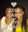 KEEP CALM AND LOVE NAS - Personalised Poster large