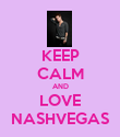 KEEP CALM AND LOVE NASHVEGAS - Personalised Poster large