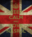 KEEP CALM AND LOVE NASRUL - Personalised Poster large