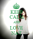 KEEP CALM AND LOVE NAT - Personalised Poster large