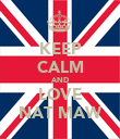KEEP CALM AND LOVE NAT MAW - Personalised Poster large