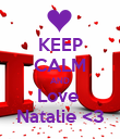 KEEP CALM AND Love  Natalie <3 - Personalised Poster large