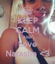 KEEP CALM AND Love Natasha <3 - Personalised Poster large