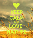 KEEP CALM AND LOVE  NATURE - Personalised Poster large