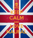 KEEP CALM AND LOVE NAUFAL - Personalised Poster large