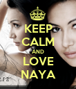 KEEP CALM AND LOVE NAYA - Personalised Poster large