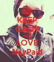 KEEP CALM AND LOVE NayPaid - Personalised Poster large