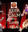 KEEP CALM AND Love NBA - Personalised Poster large