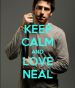 KEEP CALM AND LOVE NEAL - Personalised Poster large