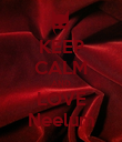 KEEP CALM AND LOVE Neelum - Personalised Poster large