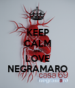 KEEP CALM AND LOVE NEGRAMARO - Personalised Poster large