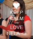 KEEP CALM AND LOVE NELA <3 - Personalised Poster large