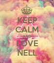 KEEP CALM AND LOVE NELL - Personalised Poster large