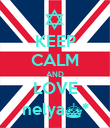 KEEP CALM AND LOVE nelya^* - Personalised Poster large