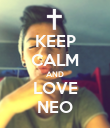 KEEP CALM AND LOVE NEO - Personalised Poster large