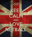 KEEP CALM AND LOVE NETBALL - Personalised Poster large
