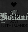 KEEP CALM AND LOVE  NETHERLANDS - Personalised Poster large