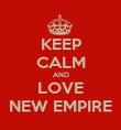 KEEP CALM AND LOVE NEW EMPIRE - Personalised Poster large