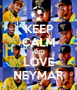 KEEP CALM AND LOVE NEYMAR - Personalised Poster large