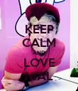 KEEP CALM AND LOVE NIAL - Personalised Poster large