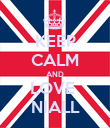 KEEP CALM AND LOVE  NIALL - Personalised Poster large