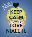 KEEP CALM AND LOVE NIALL H. - Personalised Poster large