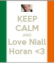KEEP CALM AND Love Niall Horan <3 - Personalised Poster large
