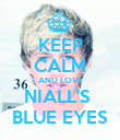 KEEP CALM AND LOVE NIALL'S  BLUE EYES - Personalised Poster large