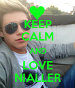 KEEP CALM AND LOVE NIALLER - Personalised Poster large