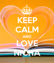 KEEP CALM AND LOVE NICHA - Personalised Poster large