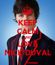 KEEP CALM AND LOVE NICK DUVAL - Personalised Poster large