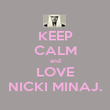 KEEP CALM and LOVE NICKI MINAJ. - Personalised Poster large