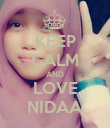 KEEP CALM AND LOVE NIDAA - Personalised Poster large