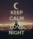KEEP CALM AND LOVE NIGHT - Personalised Poster large