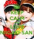 KEEP CALM AND LOVE NIIGAKI-SAN  - Personalised Poster large