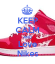 KEEP CALM AND Love Nikes - Personalised Poster large