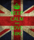 KEEP CALM AND LOVE NIKI - Personalised Poster large